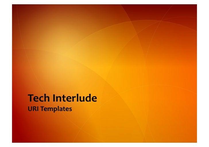Tech  Interlude   URI  Templates