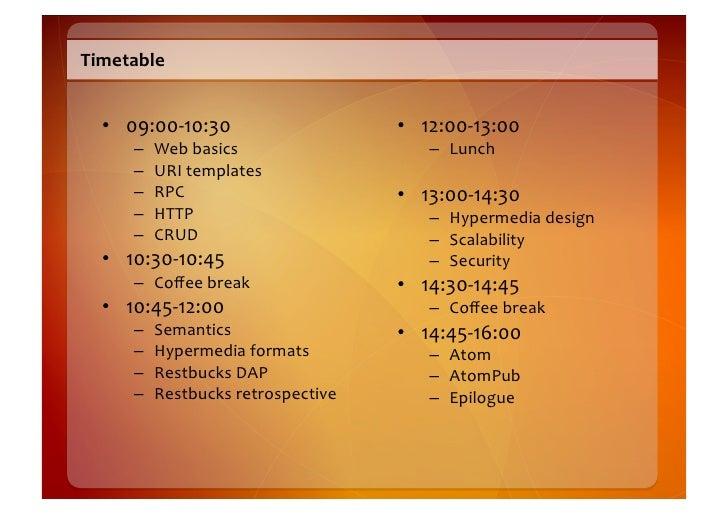 Timetable        • 09:00-‐10:30                         • 12:00-‐13:00           –   Web  basics           ...