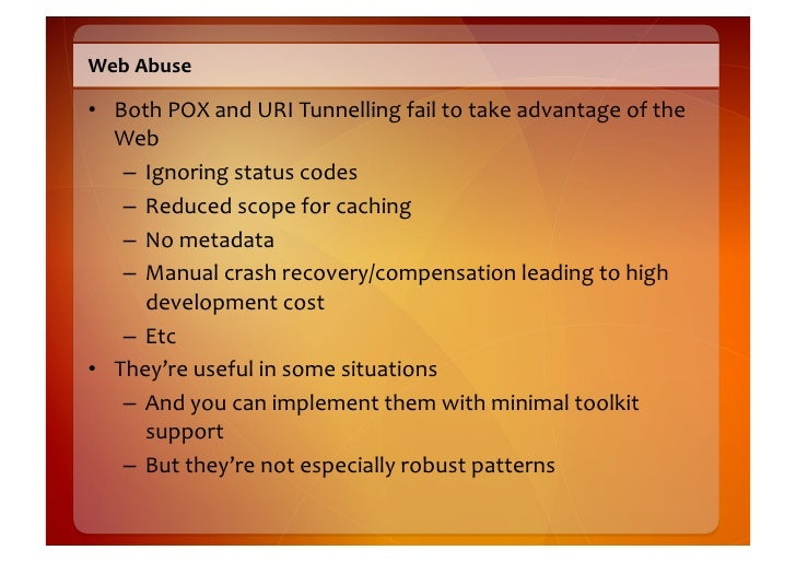 Web  Abuse    • Both  POX  and  URI  Tunnelling  fail  to  take  advantage  of  the      Web  ...