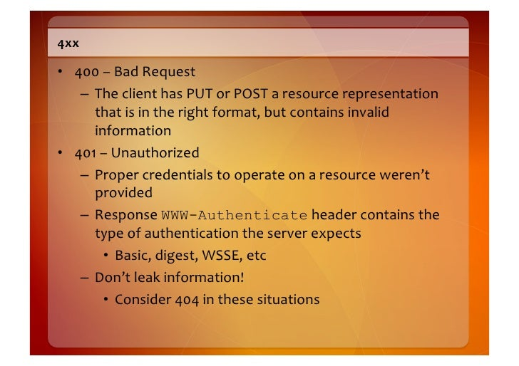 More  4xx    • 403  –  Forbidden       – The  client  request  is  OK,  but  the  server  does...