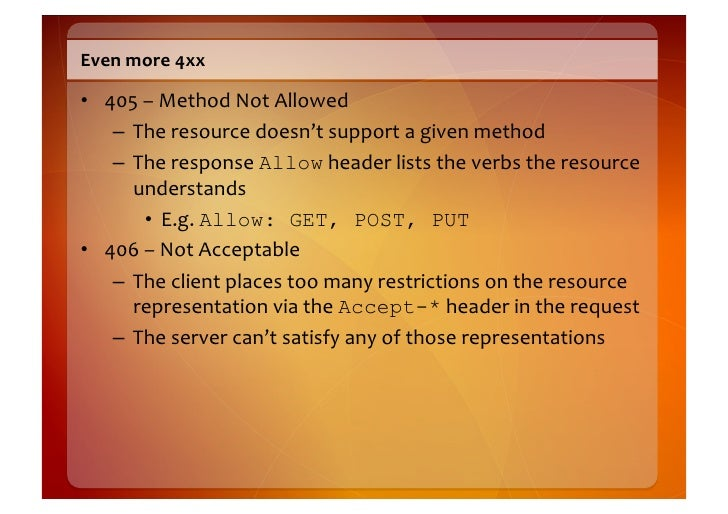 Yet  More  4xx   • 409  –  Conflict       – Tried  to  change  the  state  of  the  resource  ...