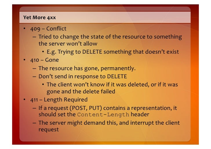Still  more  4xx    • 412  –  Precondition  Failed       – Server/resource  couldn't  meet  one  o...
