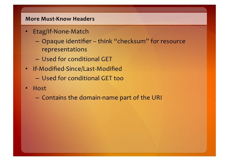 Yet  More  Must-‐Know  Headers    • Location       – Used  to  flag  the  location  of  a  creat...
