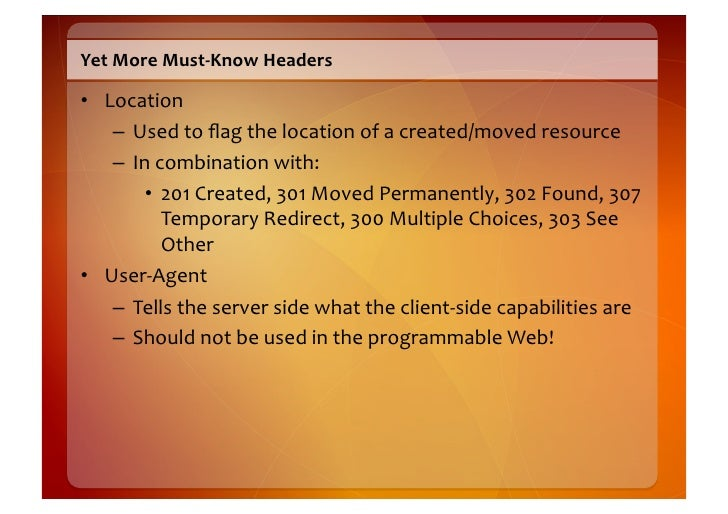 Final  Must-‐Know  Headers    • WWW-‐Authenticate       – Used  with  401  status       – Informs  ...