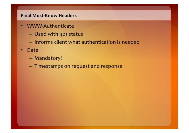 Useful  Headers    • Accept       – Client  tells  server  what  formats  it  wants       – Can  ...