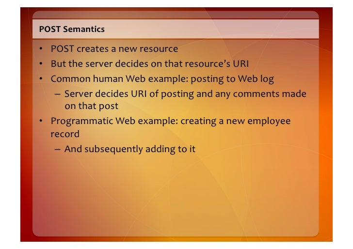 POST  Request   POST /orders HTTP/1.1                Verb,  path,  and  HTTP   Host: restbucks.example.com    ...