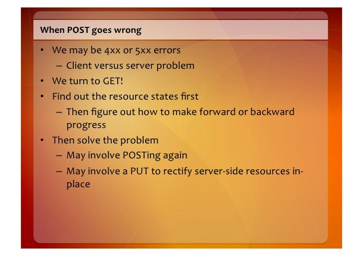 POST  Implementation  with  a  Servlet   protected void doPost(HttpServletRequest request,                      ...