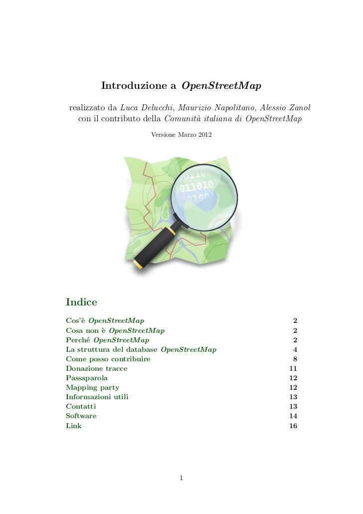 Introduzione a OpenStreetMaprealizzato da Luca Delucchi, Maurizio Napolitano, Alessio Zanol  con il contributo della Comun...