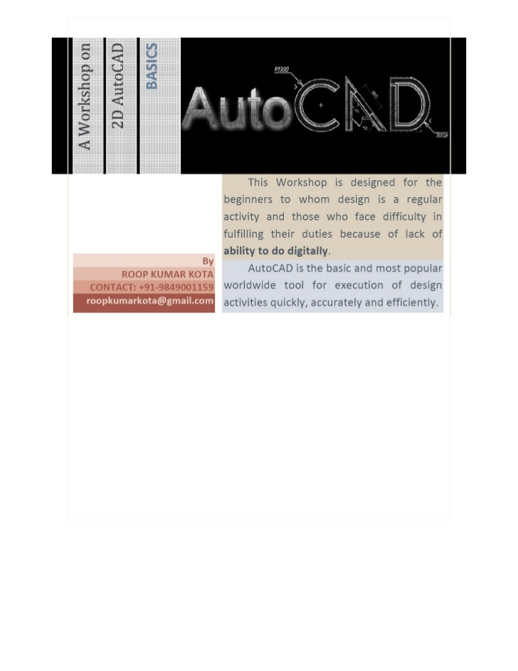 Workshop on                            2D- AUTO CAD BASICSWorkshop Objective: The objective of Workshop is to familiarize ...