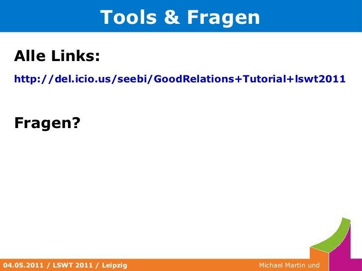 Good Relations Vokabular <ul><li>Typische Daten in e-Commerce Anwendungen </li><ul><li>Güterbeschreibung (Eigenschaften)