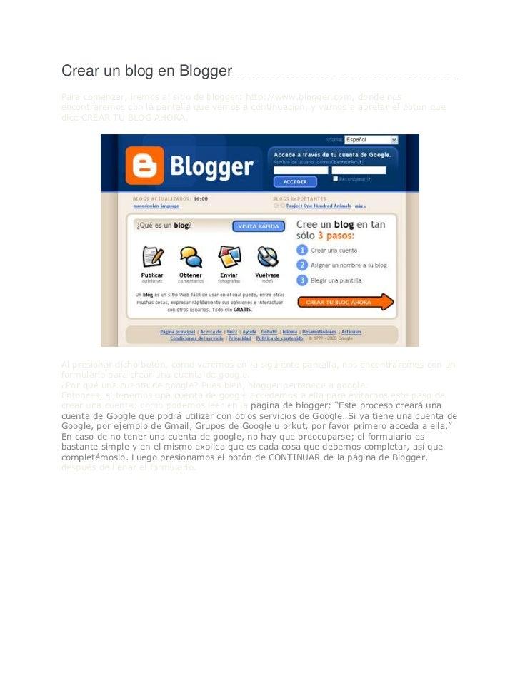 """Crear un blog en Blogger<br />Para comenzar, iremos al sitio de blogger: HYPERLINK """"http://www.blogger.com/"""" o """"Blogger"""" ..."""