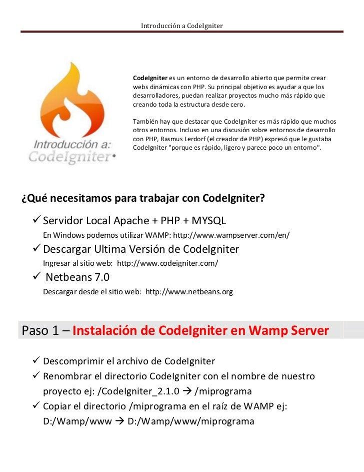 Introducción a CodeIgniter                             CodeIgniter es un entorno de desarrollo abierto que permite crear  ...