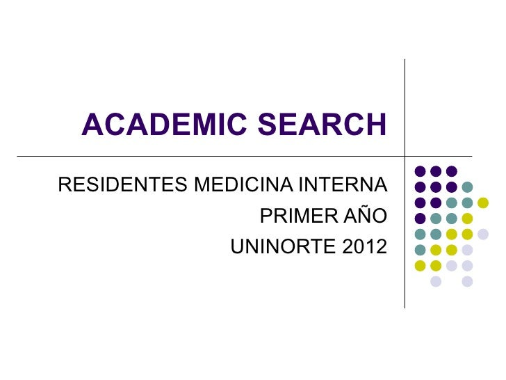 ACADEMIC SEARCHRESIDENTES MEDICINA INTERNA                PRIMER AÑO              UNINORTE 2012