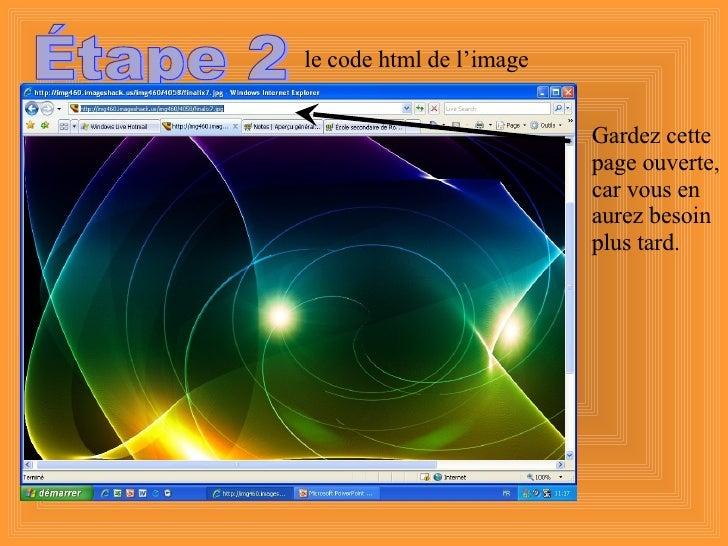 Étape 2 le code html de l'image Gardez cette page ouverte, car vous en aurez besoin plus tard.