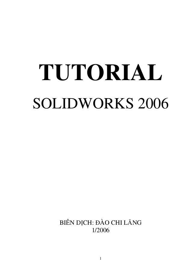 TUTORIALSOLIDWORKS 2006  BIÊN D CH: ÀO CHI LĂNG           1/2006            1