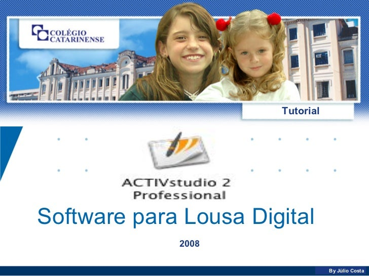 Software para Lousa Digital Tutorial 2008 By Júlio Costa