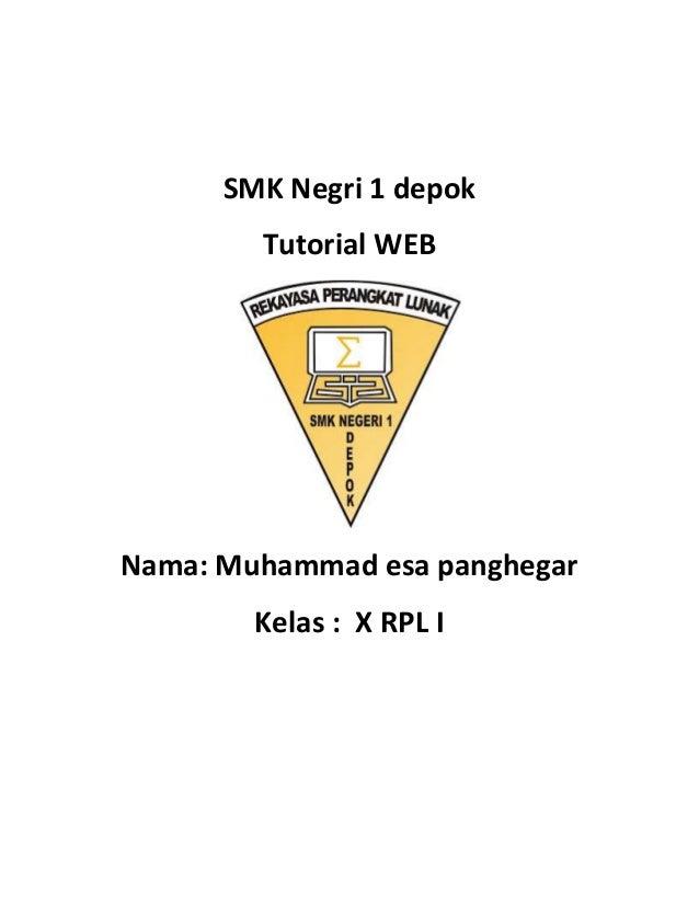SMK Negri 1 depokTutorial WEBNama: Muhammad esa panghegarKelas : X RPL I