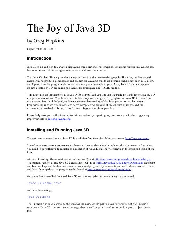 The Joy of Java 3D by Greg Hopkins Copyright © 2001-2007  Introduction Java 3D is an addition to Java for displaying three...