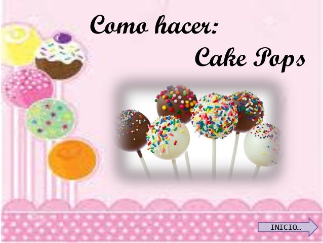 Como hacer: Cake Pops INICIO…