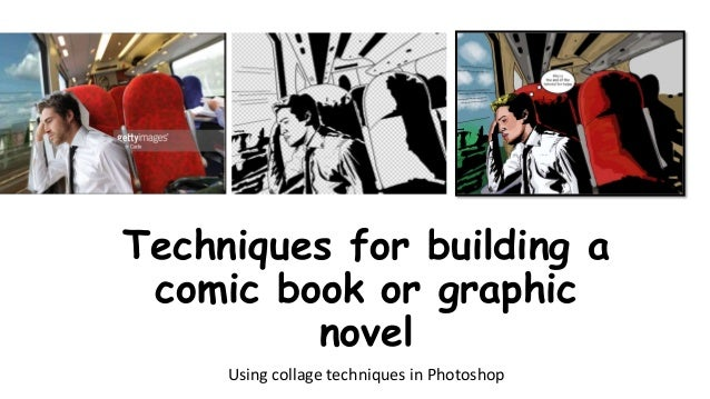Techniques for building a comic book or graphic novel Using collage techniques in Photoshop