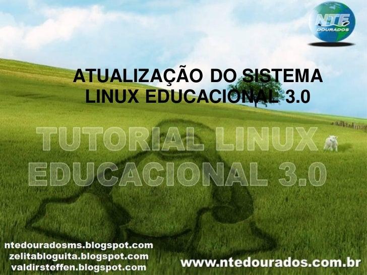 ATUALIZAÇÃO DO SISTEMA LINUX EDUCACIONAL 3.0