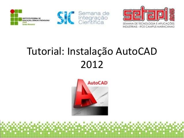 Tutorial: Instalação AutoCAD 2012