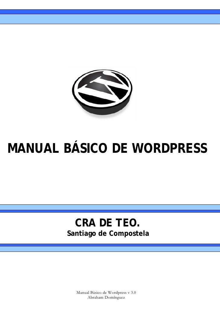 MANUAL BÁSICO DE WORDPRESS              CRA DE TEO.        Santiago de Compostela              Manual Básico de Wordpress ...