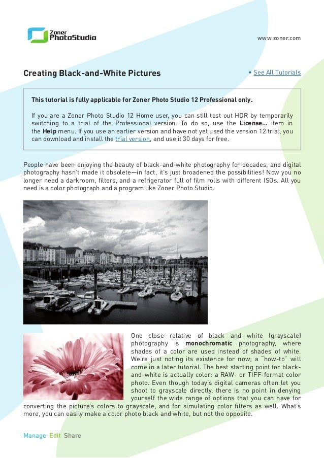 www.zoner.com Manage Edit Share Creating Black-and-White Pictures This tutorial is fully applicable for Zoner Photo Studio...