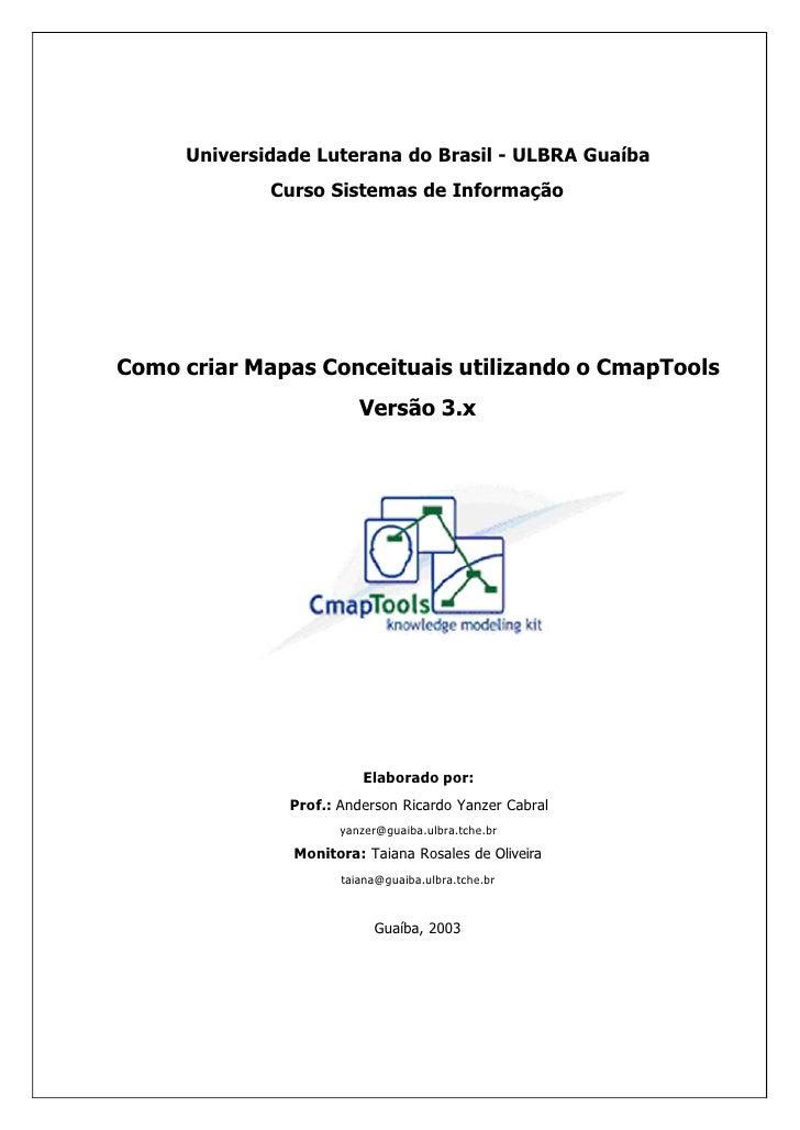 Universidade Luterana do Brasil - ULBRA Guaíba              Curso Sistemas de Informação     Como criar Mapas Conceituais ...