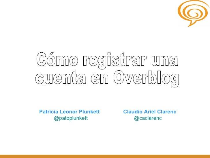 Patricia Leonor Plunkett   Claudio Ariel Clarenc      @patoplunkett            @caclarenc