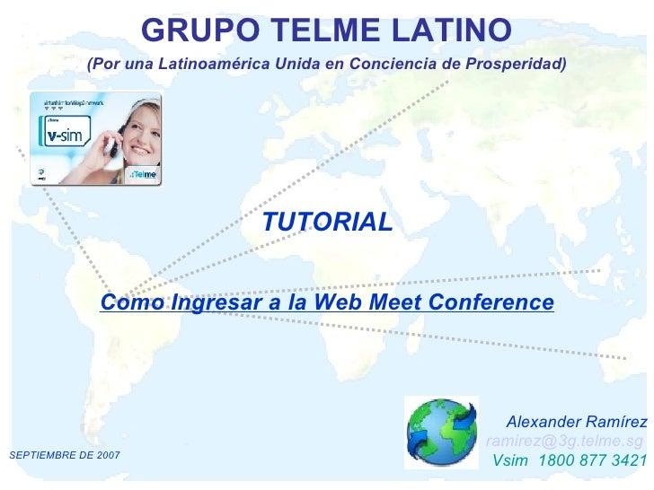 GRUPO TELME LATINO (Por una Latinoamérica Unida en Conciencia de Prosperidad) Como Ingresar a la Web Meet Conference Alexa...