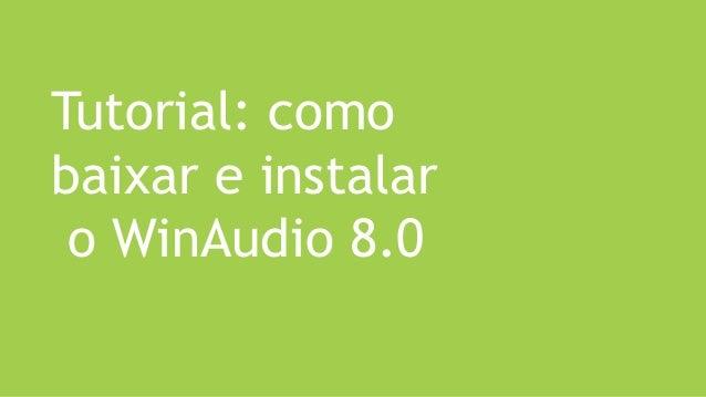 Tutorial: como baixar e instalar o WinAudio 8.0