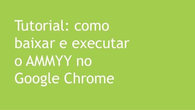 Tutorial: como baixar e executar o AMMYY no Google Chrome