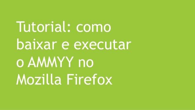 Tutorial: como baixar e executar o AMMYY no Mozilla Firefox