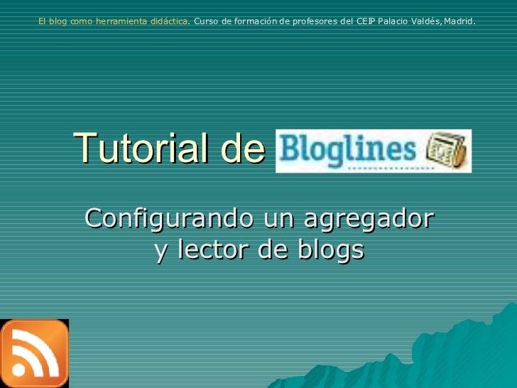 Tutorial de  Configurando un agregador y lector de blogs El blog como herramienta didáctica . Curso de formación de profes...