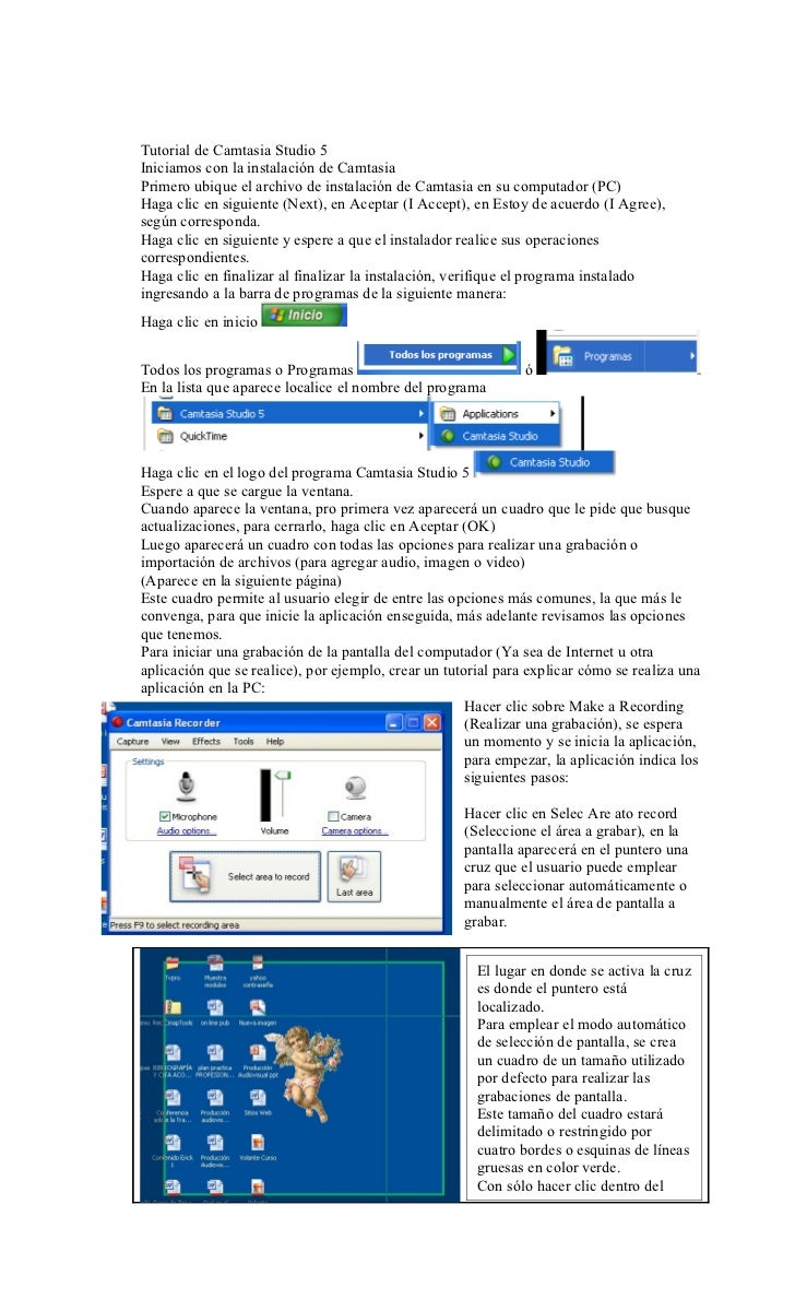 Tutorial de Camtasia Studio 5Iniciamos con la instalación de CamtasiaPrimero ubique el archivo de instalación de Camtasia ...