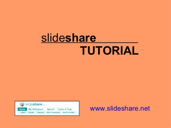 slide share  TUTORIAL www.slideshare.net