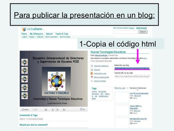 Para publicar la presentación en un blog: 1-Copia el código html