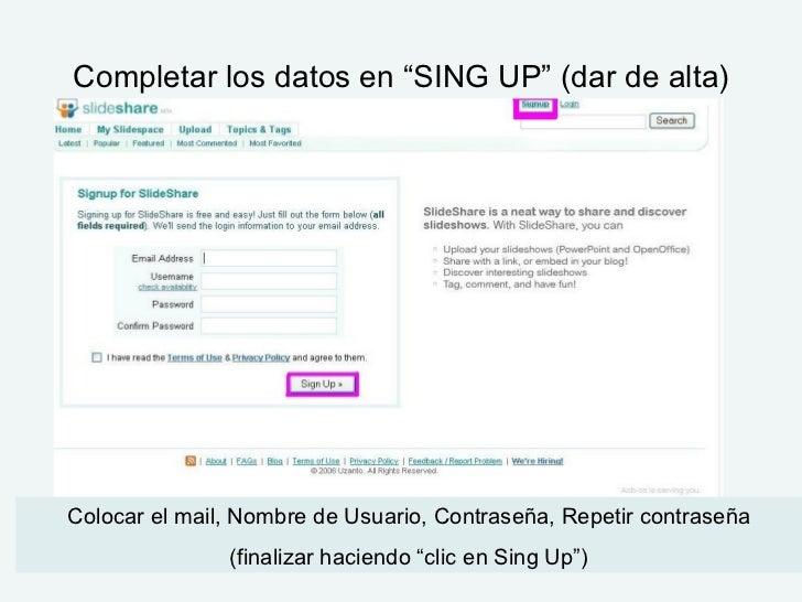"""Completar los datos en """"SING UP"""" (dar de alta) Colocar el mail, Nombre de Usuario, Contraseña, Repetir contraseña (finaliz..."""