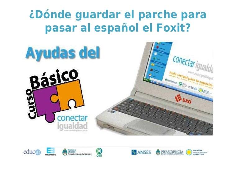 ¿Dónde guardar el parche para  pasar al español el Foxit?