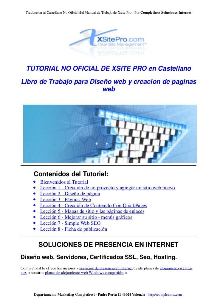 Traduccion al Castellano No Oficial del Manual de Trabajo de Xsite Pro - Por Complethost Soluciones Internet   TUTORIAL NO...