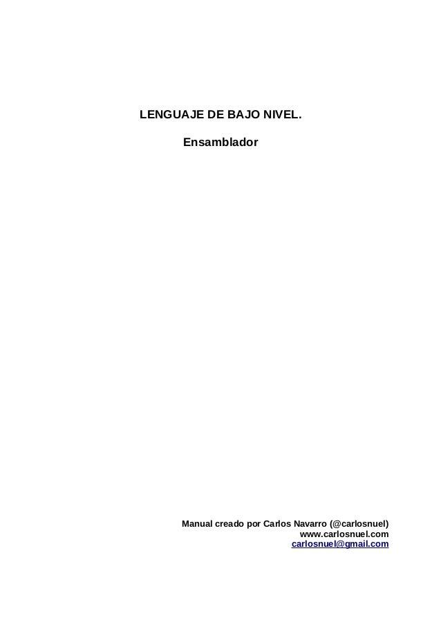 LENGUAJE DE BAJO NIVEL.      Ensamblador      Manual creado por Carlos Navarro (@carlosnuel)                              ...
