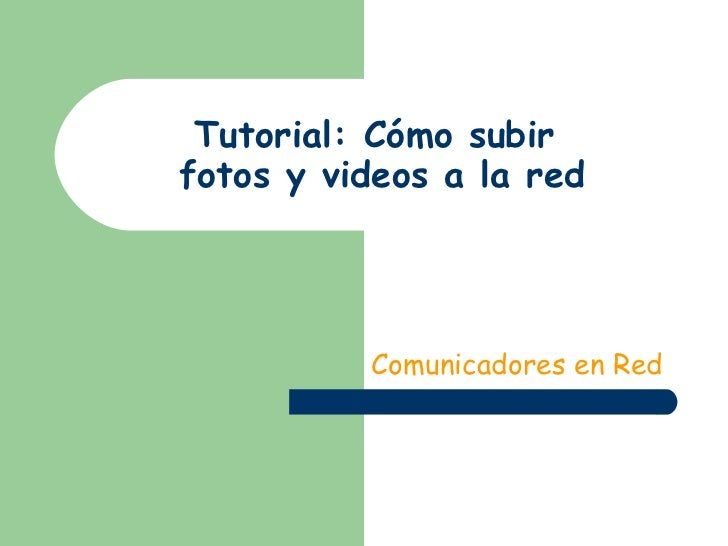 Tutorial: Cómo subir  fotos y videos a la red Comunicadores en Red