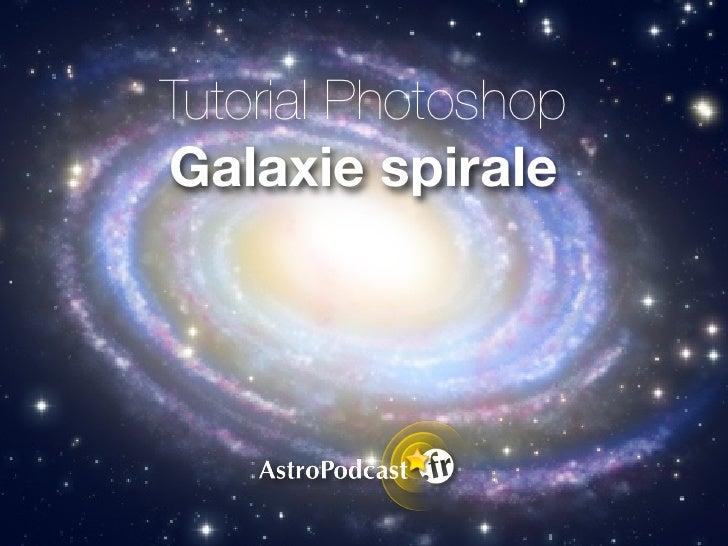 Tutorial Photoshop Galaxie spirale