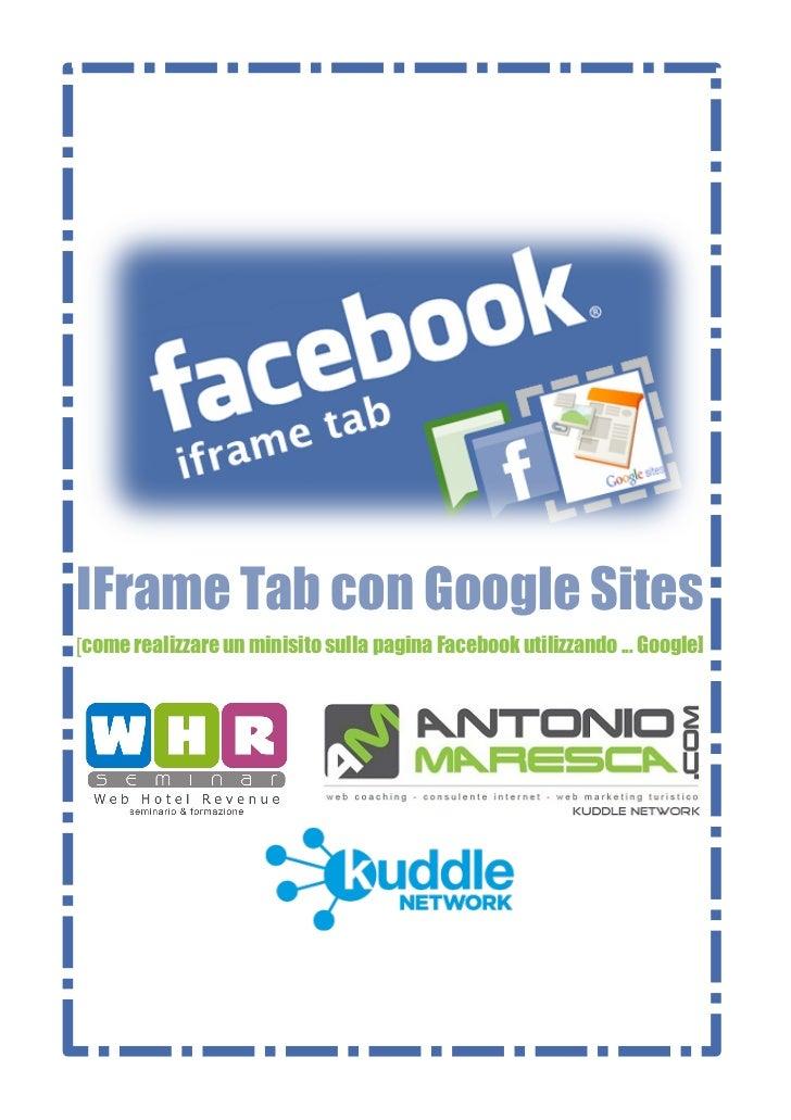 IFrame Tab con Google Sites[come realizzare un minisito sulla pagina Facebook utilizzando ... Google]