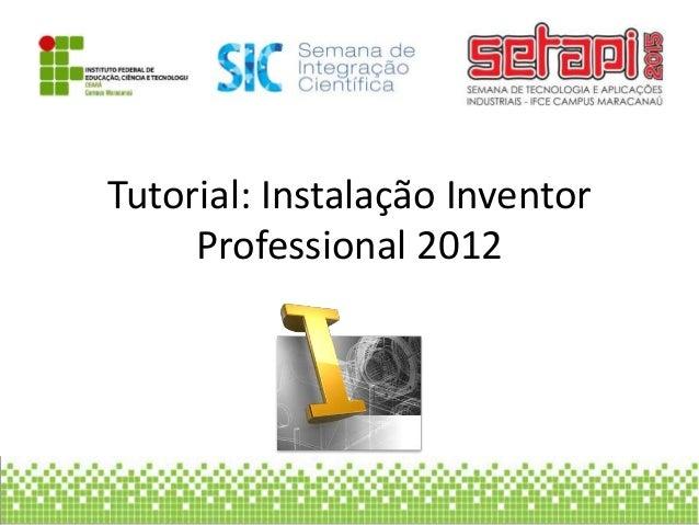 Tutorial: Instalação Inventor Professional 2012