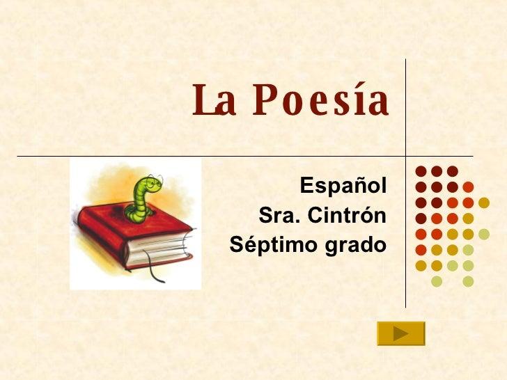 La Poesía Español Sra. Cintrón Séptimo grado