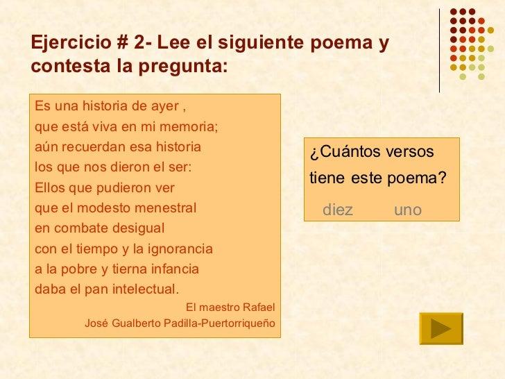 Ejercicio # 2- Lee el siguiente poema y contesta la pregunta:  <ul><li>Es una historia de ayer , </li></ul><ul><li>que est...