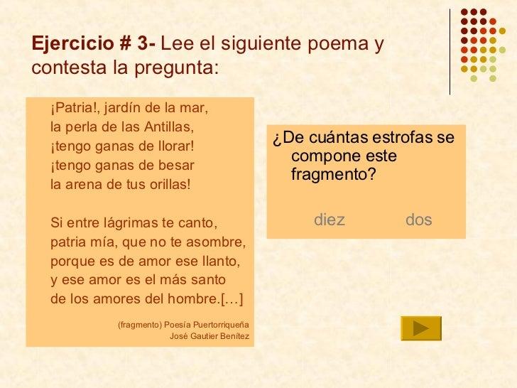 Ejercicio # 3-  Lee el siguiente poema y contesta la pregunta: <ul><li>¡Patria!, jardín de la mar, </li></ul><ul><li>la pe...