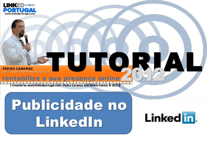 www.linkedportugal.comPEDRO CARAMEZ                  TUTORIALpedro.caramez@linkedportugal.comrentabilize a sua presença on...